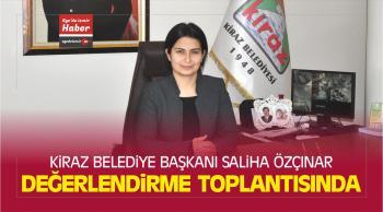 Kiraz Belediye Başkanı Saliha Özçınar Değerlendirme Toplantısında