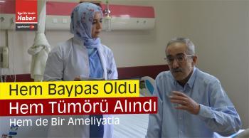 Bir Ameliyatla Hem Baypas Oldu Hem Tümörü Alındı