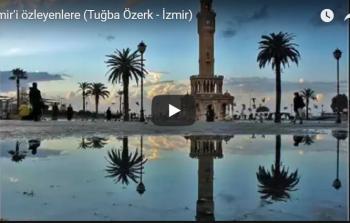 Bir Masaldır İzmir – İzmir'in Güzelliklerinin Yer Aldığı Tanıtım Filmi
