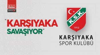 """Karşıyaka Kulübü Başkanı Mutlu Altuğ """"Karşıyaka Savaşıyor"""""""