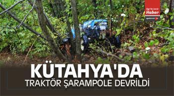 Kütahya'da Traktör Şarampole Devrildi: 1 Kişi Öldü