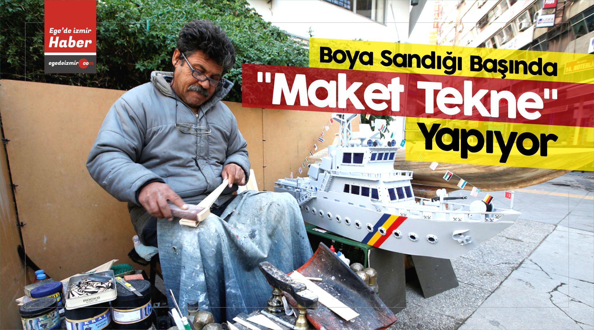 """İzmir'de Boya Sandığı Başında """"Maket Tekne"""" Yapıyor"""