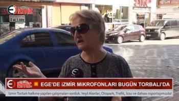 Ege'de İzmir Tv Mikrofonları Torbalı Halkına Uzatıldı