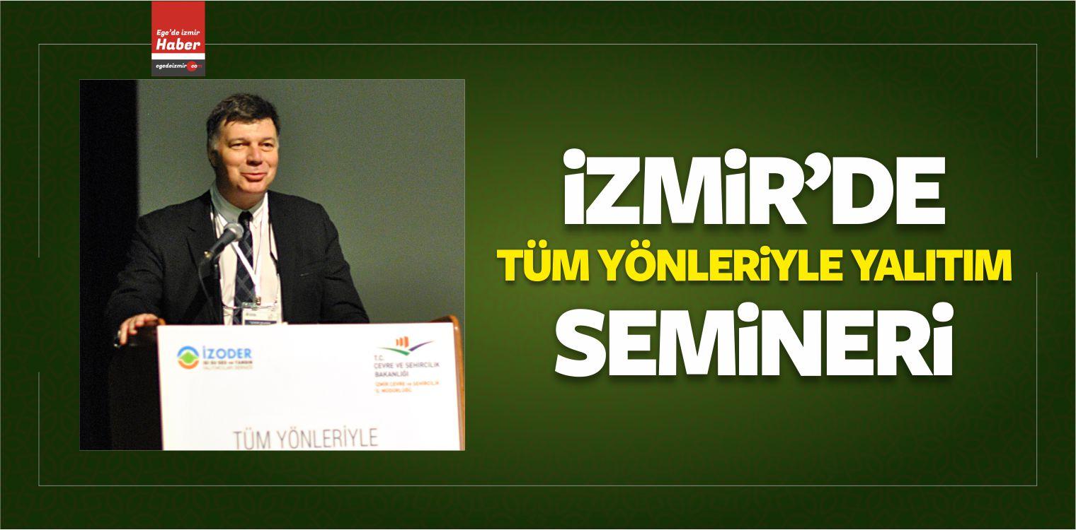 İzmir'de Tüm Yönleriyle Yalıtım Semineri