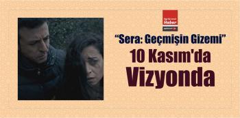 """Sera: Geçmişin Gizemi"" 10 Kasım'da Vizyonda"
