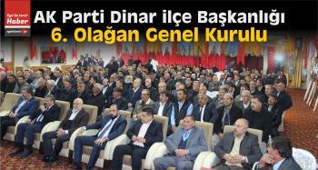 AK Parti Dinar İlçe Başkanlığının 6. Olağan Genel Kurulu Yapıldı
