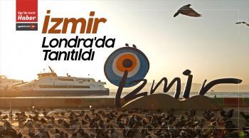 İzmir, Londra'da World Travel Market Turizm Fuarında Tanıtıldı