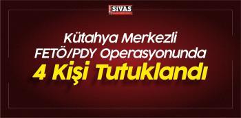 Kütahya Merkezli FETÖ Operasyonunda 9 Zanlıdan 4'ü Tutuklandı