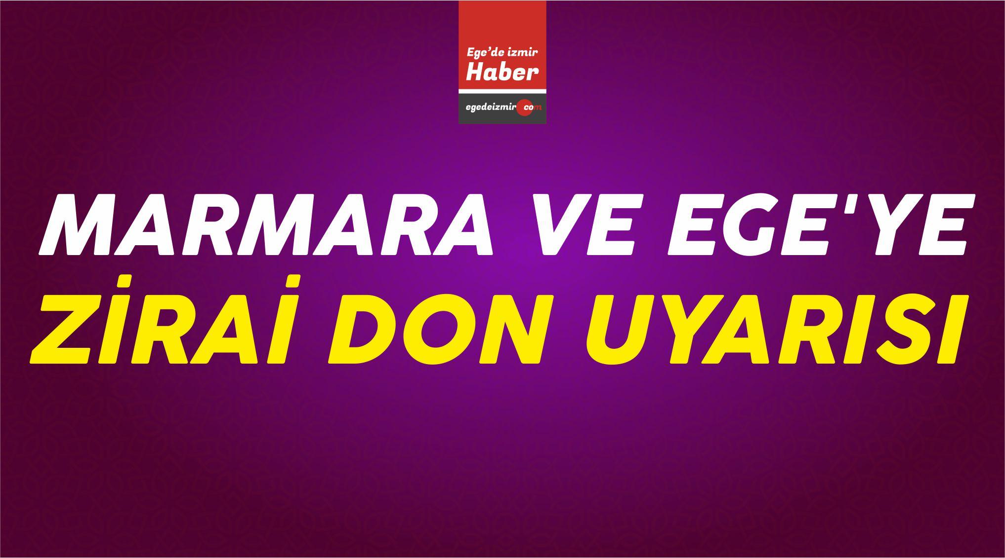 Marmara ve Ege'ye Zirai Don Uyarısı