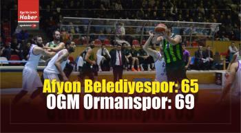 Afyon Belediyespor: 65 – OGM Ormanspor: 69