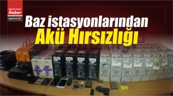 İzmir'de Baz İstasyonlarından Akü Hırsızlığı