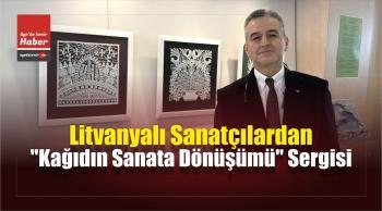 """Litvanyalı Sanatçılardan """"Kağıdın Sanata Dönüşümü"""" Sergisi"""