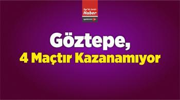 Göztepe, 4 Maçtır Kazanamıyor