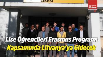 Lise Öğrencileri Erasmus Programı Kapsamında Litvanya'ya Gidecek