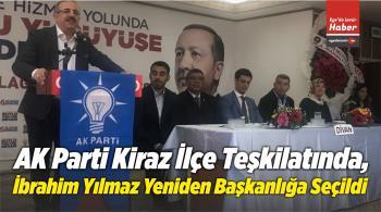 AK Parti Kiraz İlçe Teşkilatında, İbrahim Yılmaz Yeniden Başkanlığa Seçildi