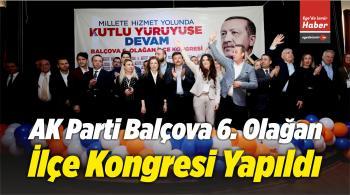 AK Parti Balçova 6. Olağan İlçe Kongresi Yapıldı