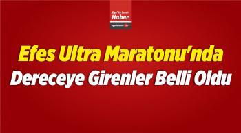 Efes Ultra Maratonu'nda Dereceye Girenler Belli Oldu