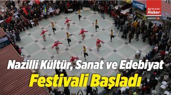 Nazilli Kültür, Sanat ve Edebiyat Festivali Başladı