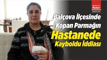 Balçova İlçesinde Kopan Parmağın Hastanede Kayboldu İddiası