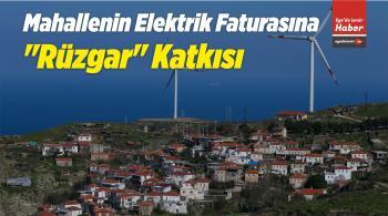 """Mahallenin Elektrik Faturasına """"Rüzgar"""" Katkısı"""