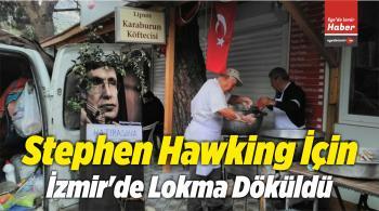 Stephen Hawking İçin İzmir'de Lokma Döküldü