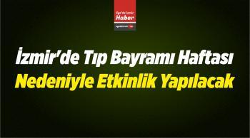 İzmir'de Tıp Bayramı Haftası Nedeniyle Etkinlik Yapılacak
