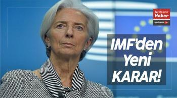 IMF'den Yeni Türkiye Kararı!