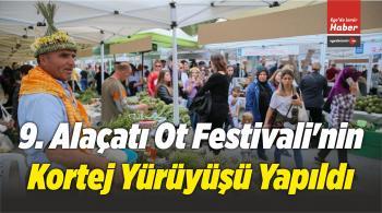 9. Alaçatı Ot Festivali'nin Kortej Yürüyüşü Yapıldı