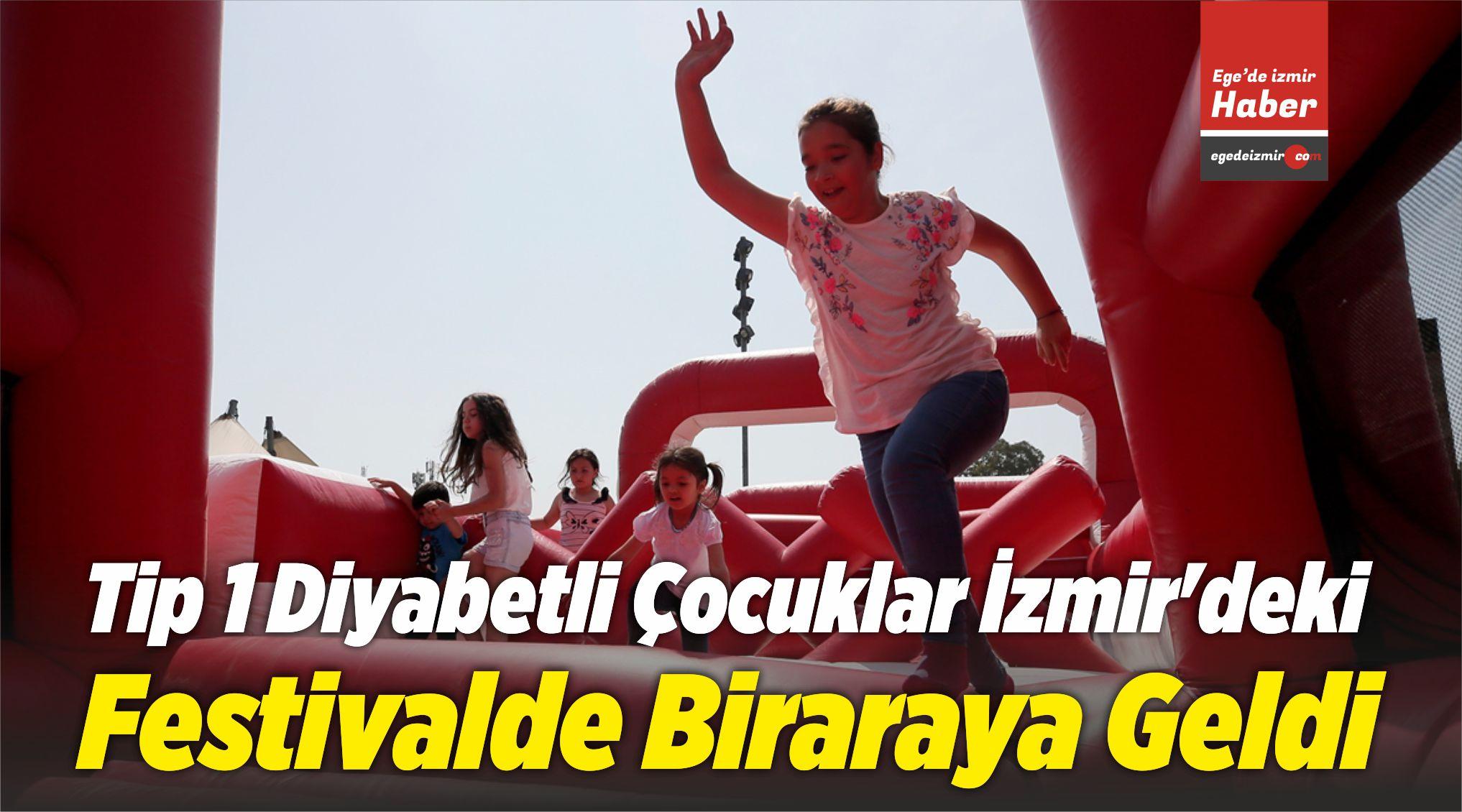 Tip 1 Diyabetli Çocuklar İzmir'deki Festivalde Biraraya Geldi