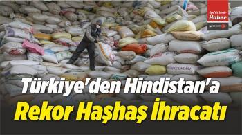 Türkiye'den Hindistan'a Rekor Haşhaş İhracatı