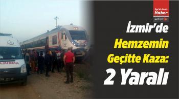 İzmir'de Hemzemin Geçitte Kaza: 2 Yaralı