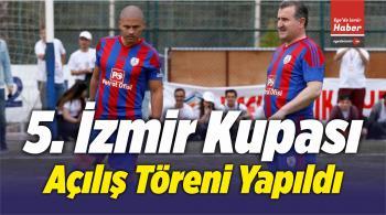 5. İzmir Kupası Açılış Töreni Yapıldı