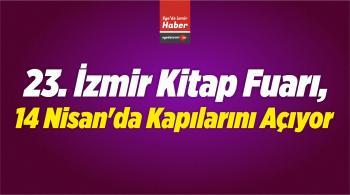 23. İzmir Kitap Fuarı, 14 Nisan'da Kapılarını Açıyor