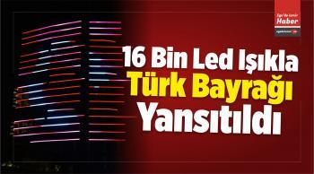 Led Işıklarla Dev Türk Bayrağı