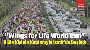 """""""Wings for Life World Run"""", 8 Bin Kişinin Katılımıyla İzmir'de Başladı"""
