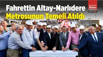 Fahrettin Altay-Narlıdere Metrosunun Temeli Atıldı
