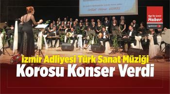 İzmir Adliyesi Türk Sanat Müziği Korosu Konseri