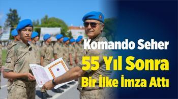 Komando Seher 55 Yıl Sonra Bir İlke İmza Attı