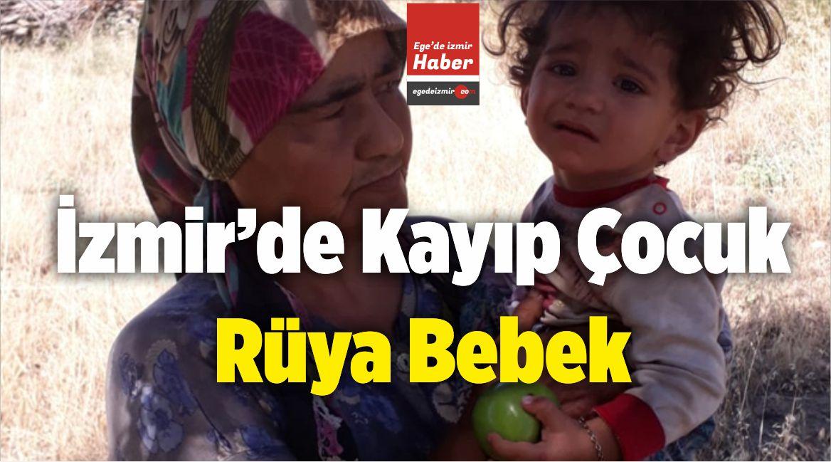 izmir Tire'de Kayıp Çocuk! Rüya Bebek Canlı Olarak Bulundu!