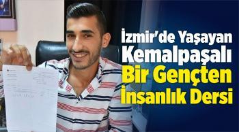 İzmir'de Yaşayan Kemalpaşalı Bir Gençten İnsanlık Dersi…
