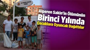 Alperen Sakin'in Ölümünün Birinci Yılında Çocuklara Oyuncak Dağıttılar