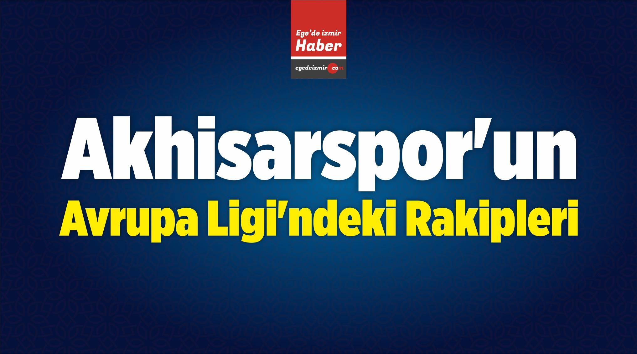 Akhisarspor'un UEFA Avrupa Ligi'ndeki Rakipleri
