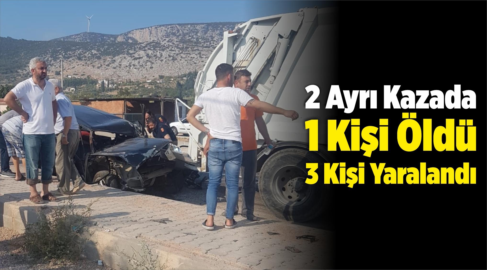 İzmir'deki Trafik Kazalarında 1 Kişi Öldü, 3 Kişi Yaralandı