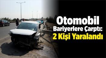 Otomobilin Bariyerlere Çarpması Sonucu 2 Kişi Yaralandı
