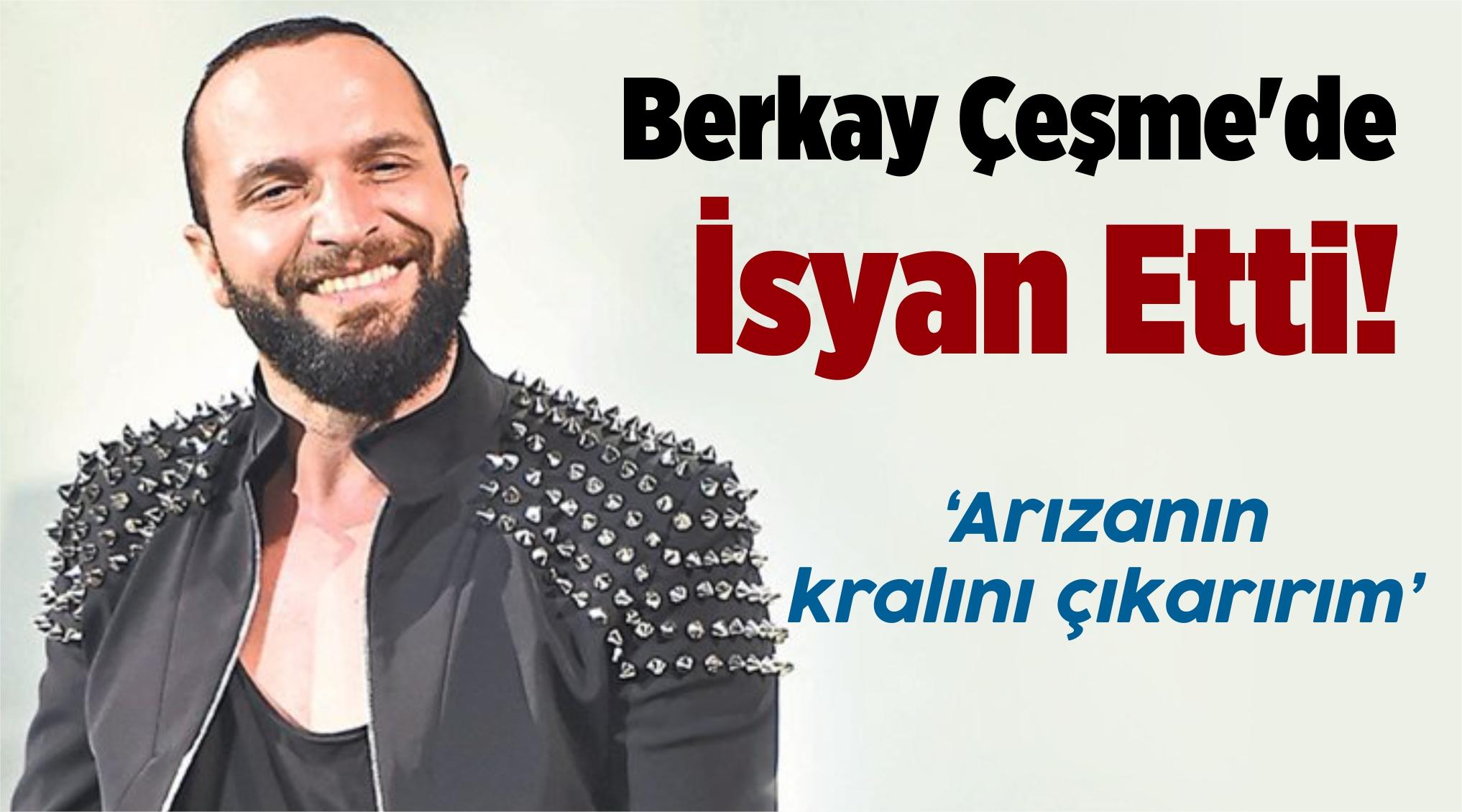 Ünlü Şarkıcı Berkay Çeşme'de İsyan Etti!