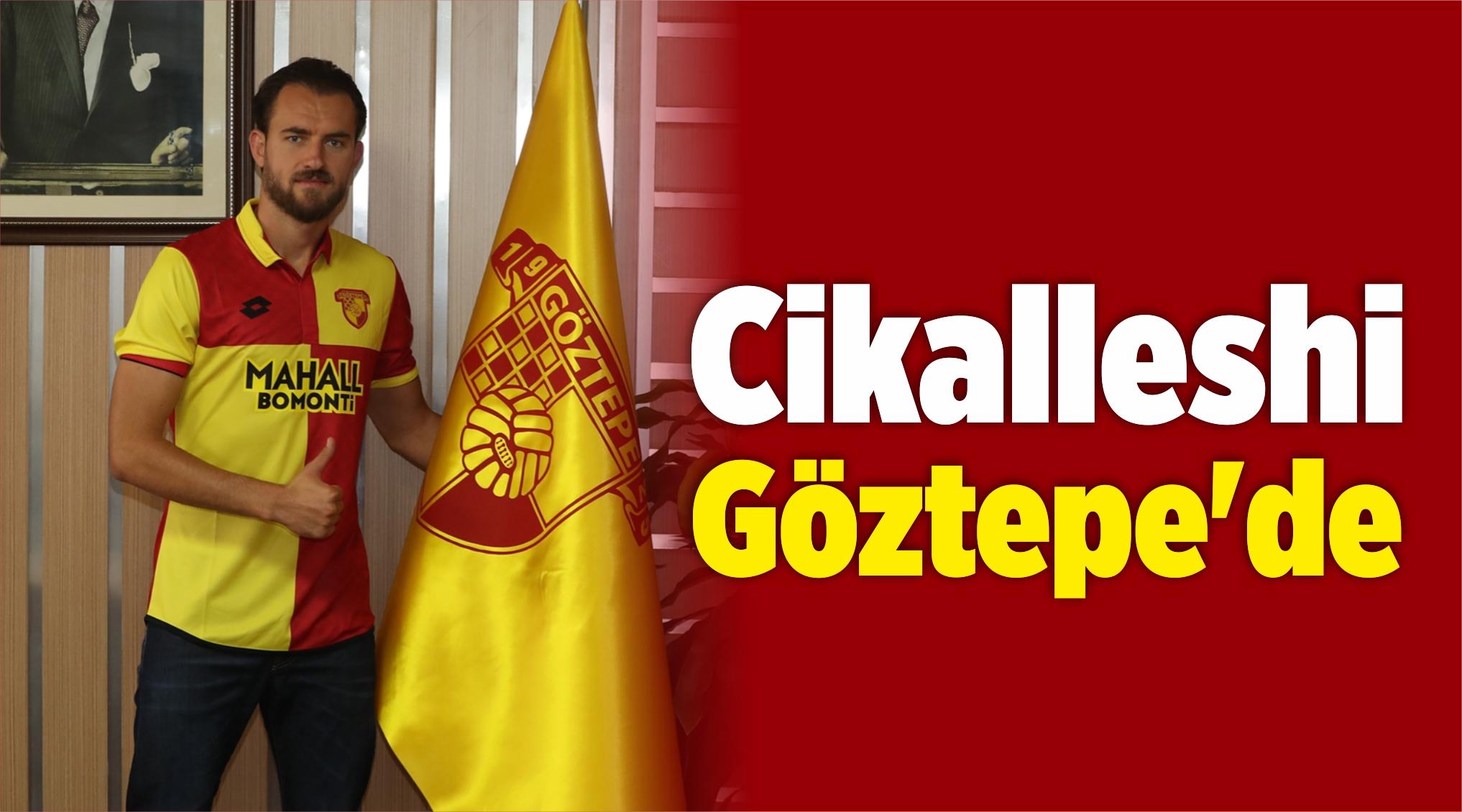 Göztepe, Osmanlıspor'dan Sokol Cikalleshi'yi Transfer Etti