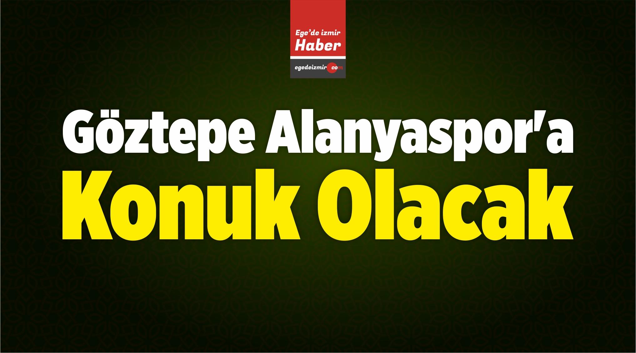 Göztepe Yarın Aytemiz Alanyaspor'a Konuk Olacak