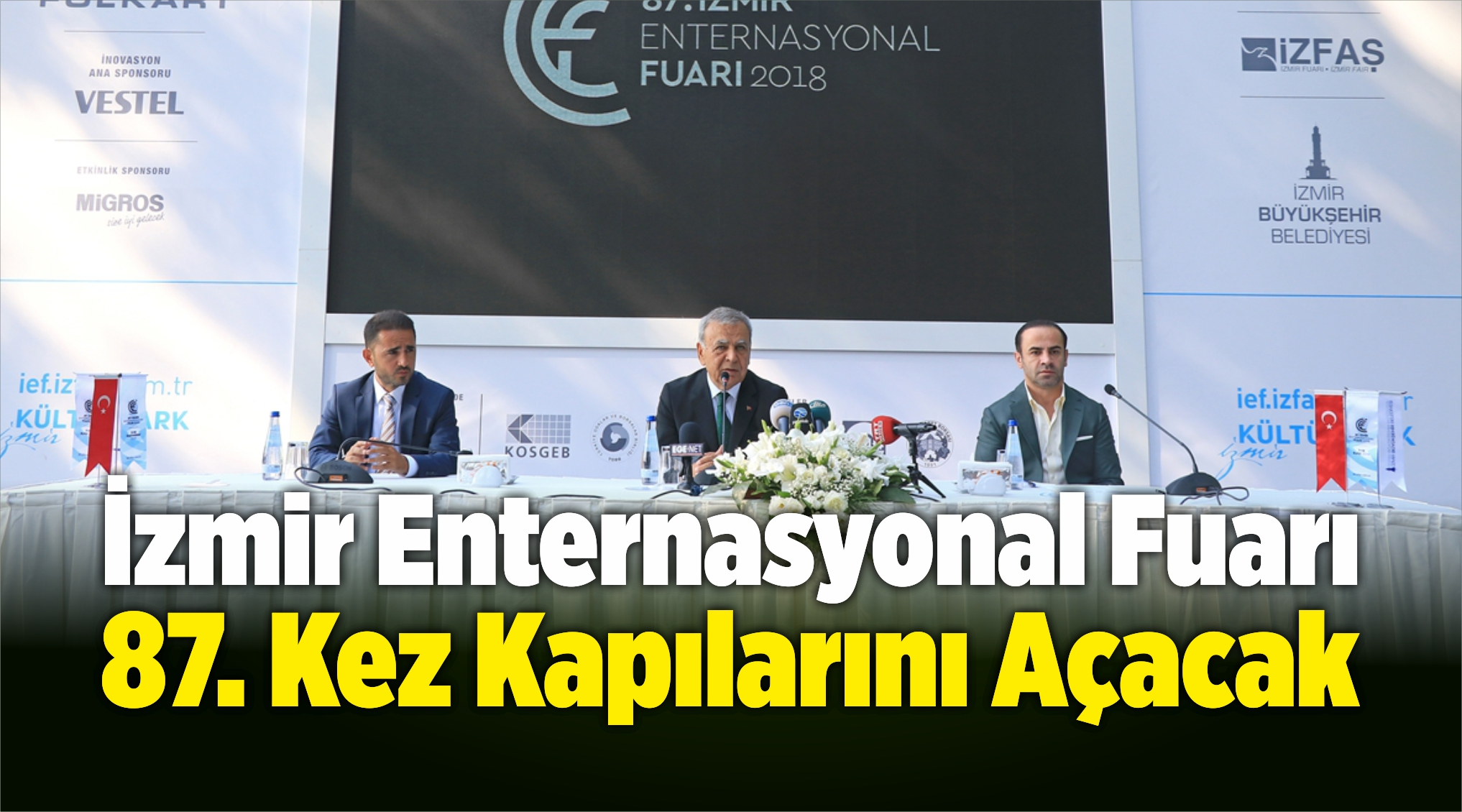 İzmir Enternasyonal Fuarı 87. Kez Kapılarını Açacak