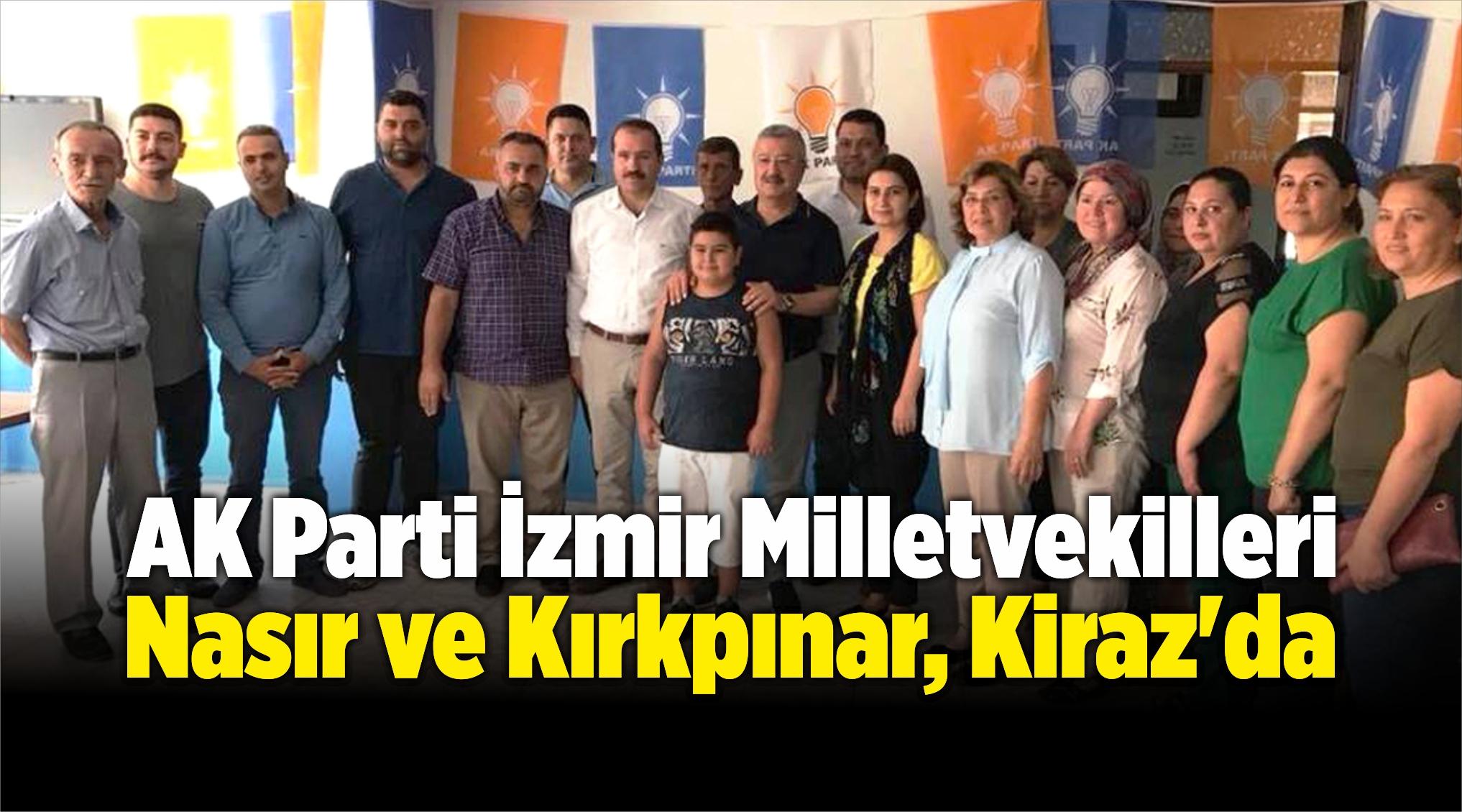 AK Parti İzmir Milletvekilleri Nasır ve Kırkpınar, Kiraz'da
