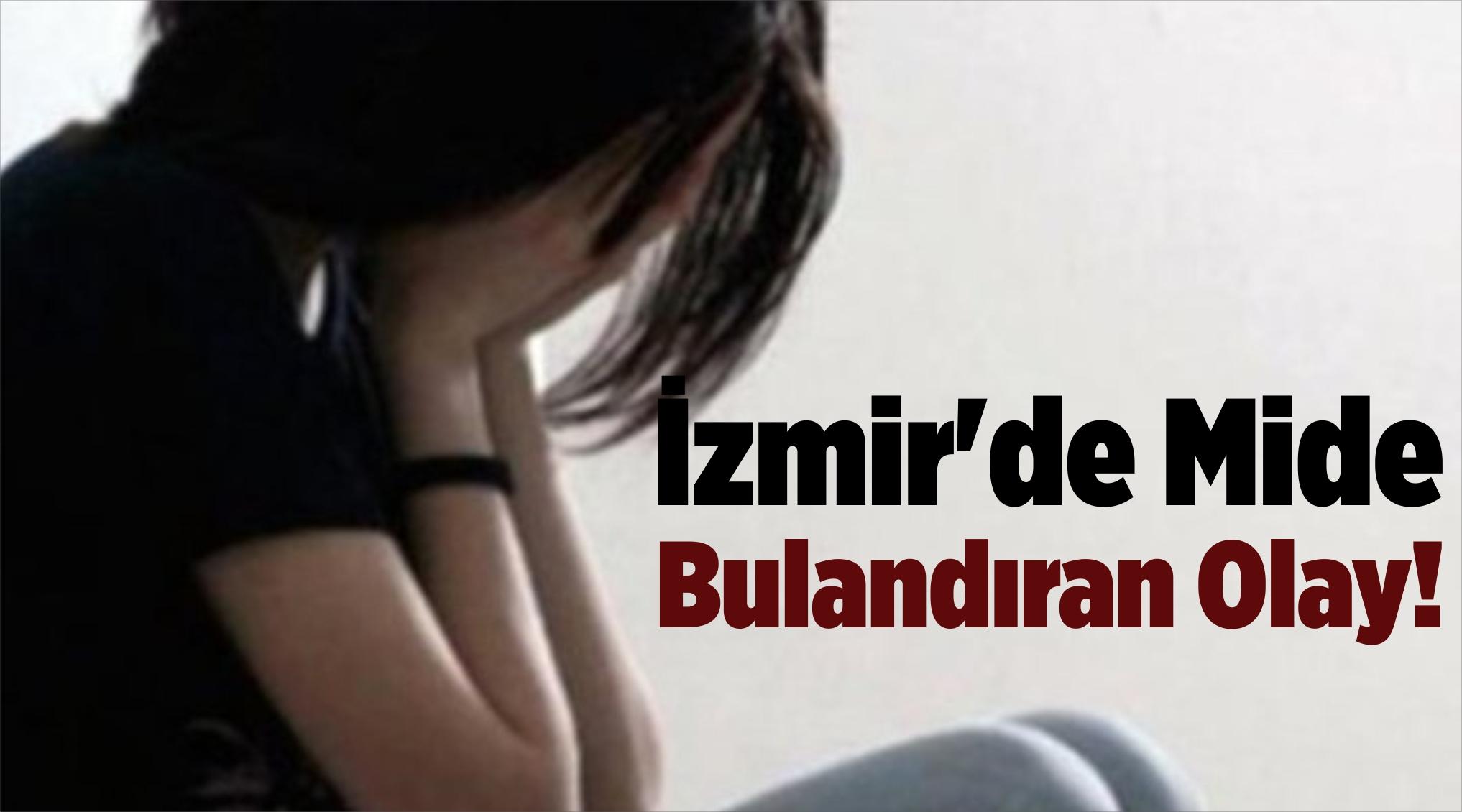 İzmir'de Mide Bulandıran Olay!